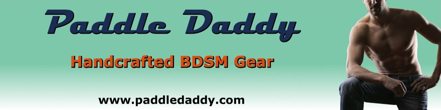 Paddle Daddy Handcrafted BDSM Gear